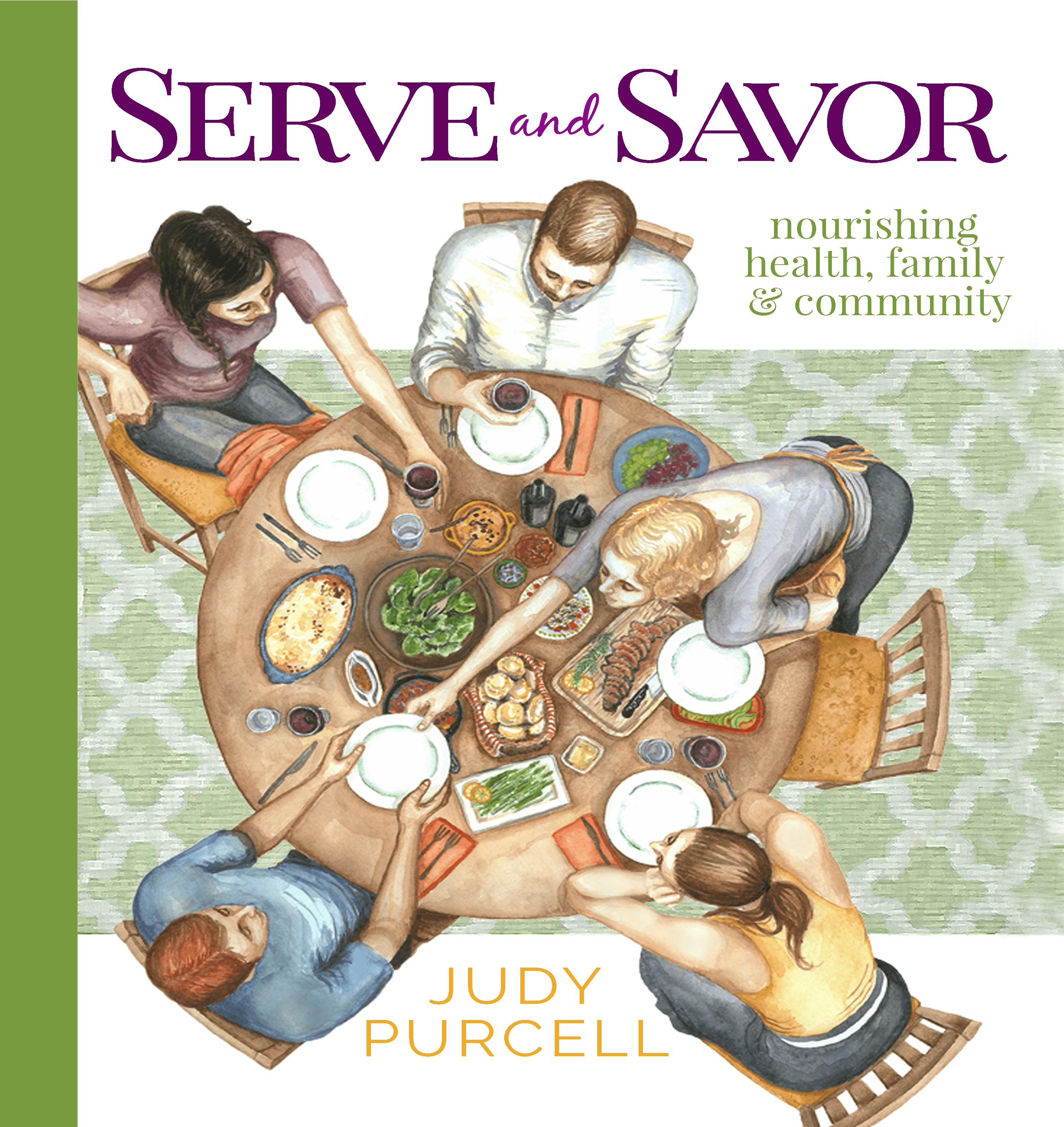 Serve and Savor: Nourishing health, family & community
